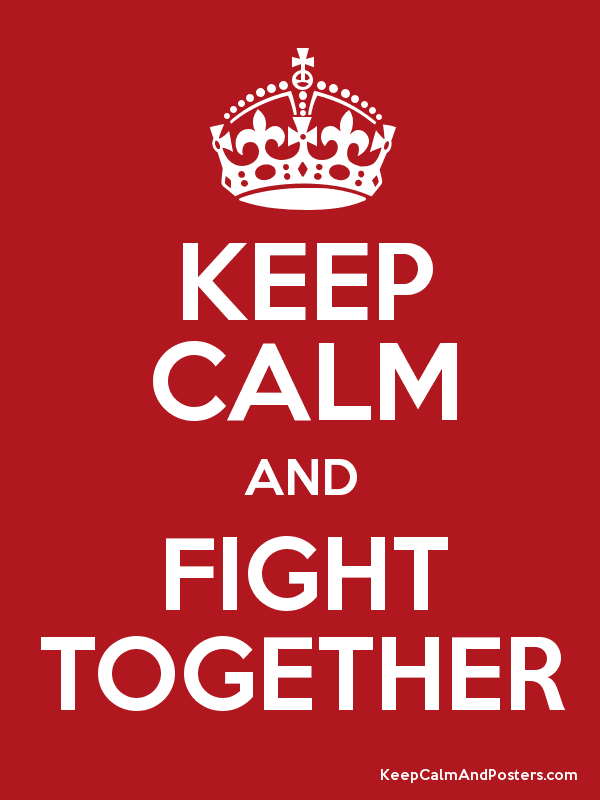 "Red background, white text. Crown at the top. ""Keep calm and fight together."""
